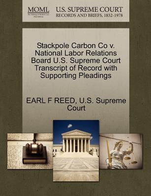 Stackpole Carbon Co V. National Labor Relations Board U.S. Supreme Court Transcript of Record with Supporting Pleadings