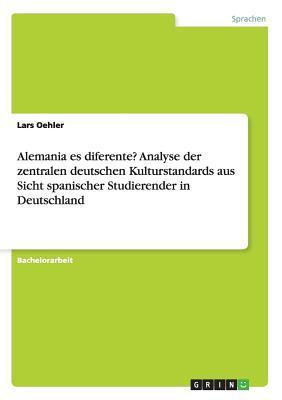 Alemania es diferente? Analyse der zentralen deutschen Kulturstandards aus Sicht spanischer Studierender in Deutschland