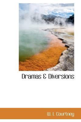 Dramas & Diversions