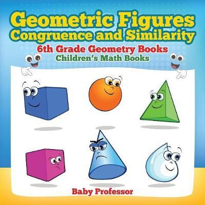 Geometric Figures, Congruence and Similarity - 6th Grade Geometry Books | Children's Math Books