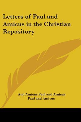 Letters of Paul and Amicus in the Christian Repository