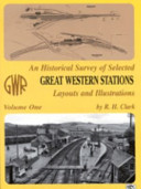 An Historical Survey of Selected Great Western Stations