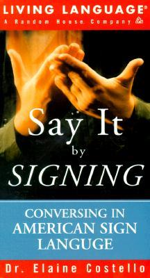 Ll Say It by Signing