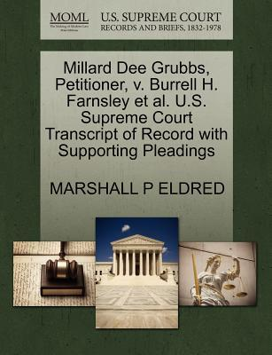 Millard Dee Grubbs, Petitioner, V. Burrell H. Farnsley et al. U.S. Supreme Court Transcript of Record with Supporting Pleadings