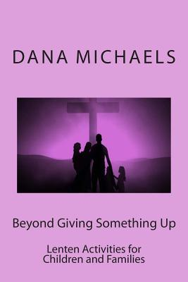 Beyond Giving Something Up