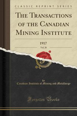 The Transactions of the Canadian Mining Institute, Vol. 20
