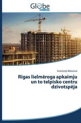 Rīgas lielmēroga apkaimju un to telpisko centru dzīvotspēja