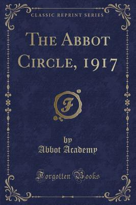 The Abbot Circle, 1917 (Classic Reprint)
