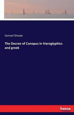 The Decree of Canopus in hieroglyphics and greek