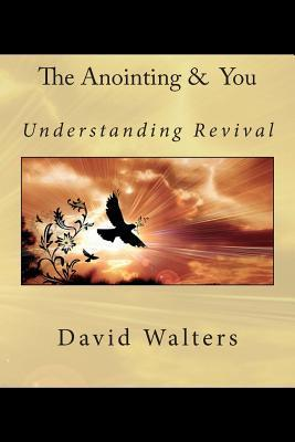 The Anointing & You