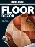 Black & Decker The Complete Guide to Floor Décor