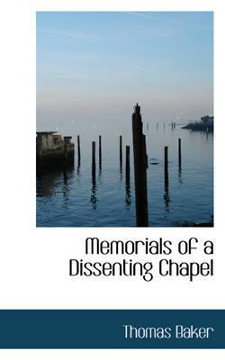 Memorials of a Dissenting Chapel