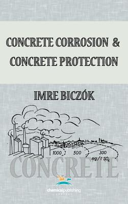 Concrete Corrosion and Concrete Protection