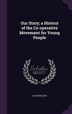 Our Story; A History of the Co-Operative Movement for Young People