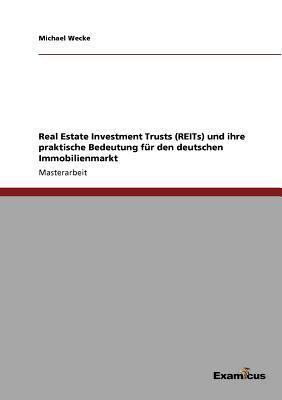 Real Estate Investment Trusts (REITs) und ihre praktische Bedeutung für den deutschen Immobilienmarkt