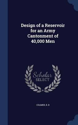 Design of a Reservoir for an Army Cantonment of 40,000 Men
