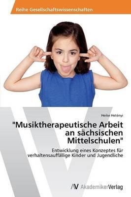 """""""Musiktherapeutische Arbeit an sächsischen Mittelschulen"""""""