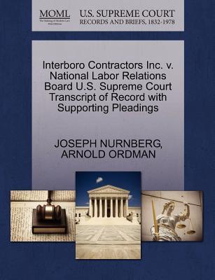 Interboro Contractors Inc. V. National Labor Relations Board U.S. Supreme Court Transcript of Record with Supporting Pleadings
