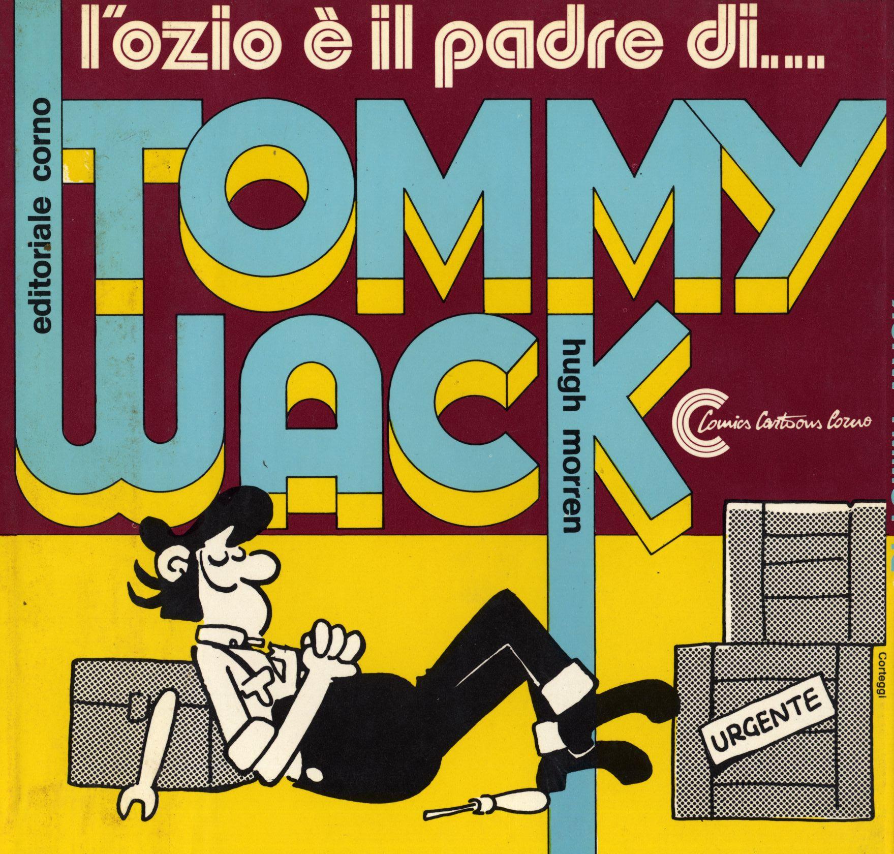 L'ozio è il padre di... Tommy Wack