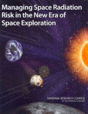 Managing Space Radiation Risk in the New Era of Space Exploration