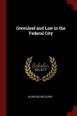 Greenleaf and Law in the Federal City