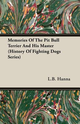 Memories of the Pit Bull Terrier and His Master