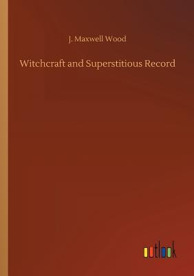 Witchcraft and Superstitious Record