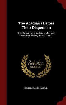 The Acadians Before Their Dispersion