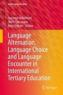 Language Alternation, Language Choice and Language Encounter in International Tertiary Education