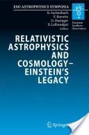 Relativistic astrophysics and cosmology-Einstein's legacy