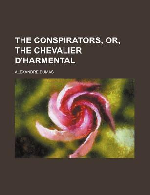 The Conspirators, Or, the Chevalier D'Harmental