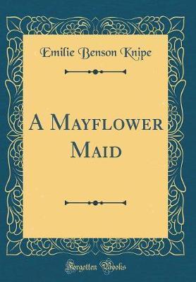 A Mayflower Maid (Cl...