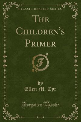 The Children's Primer (Classic Reprint)