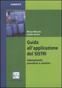 Guida all'applicazione del Sistri. Adempimenti, procedure e sanzioni