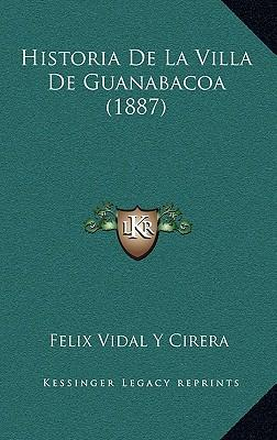 Historia de La Villa de Guanabacoa (1887)