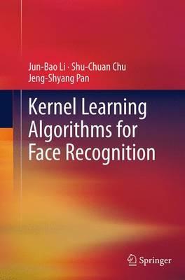 Kernel Learning Algorithms for Face Recognition