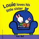 Louie Loves His Little Sister