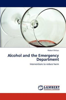 Alcohol and the Emergency Department