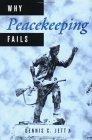 Why Peacekeeping Fails
