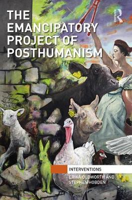 The Emancipatory Project of Posthumanism