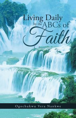 Living Daily by the Abcs of Faith