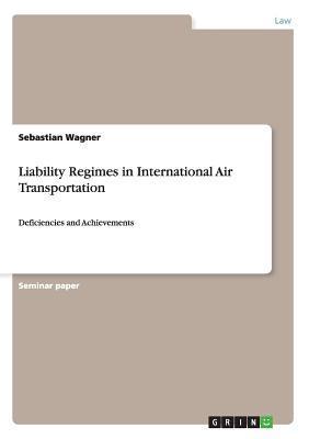 Liability Regimes in International Air Transportation
