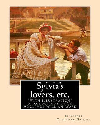 Sylvia's Lovers, Etc.