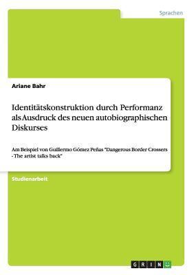 Identitätskonstruktion durch Performanz als Ausdruck des neuen autobiographischen Diskurses
