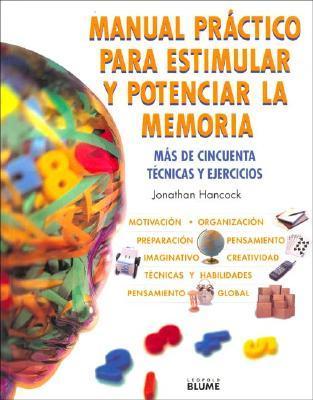 Manual Practico Para Estimular Y Potenciar LA Memoria / Maximize Your Memory