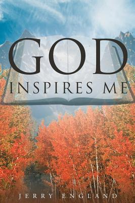 God Inspires Me
