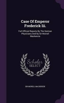 Case of Emperor Frederick III.