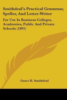 Smithdeal's Practical Grammar, Speller, and Letter-writer