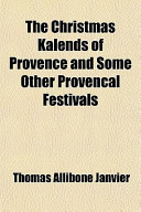 The Christmas Kalends of Provence and Some Other Provenal Festivals