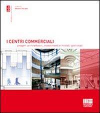 I centri commerciali. Progetti architettonici, investimenti e modelli gestionali